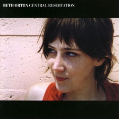 Beth Orton / 'Central Reservation'