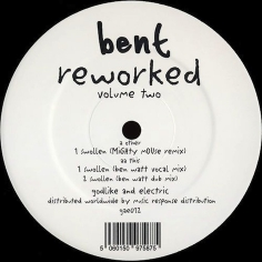 Bent / 'Swollen' (Ben Watt Remixes)