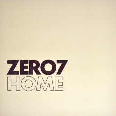 Zero 7 / 'Home' (Ben Watt Remixes)